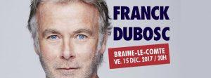 FRANCK DUBOSC – 15/12/2017 à 20h