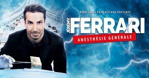 JEREMY FERRARI, anesthésie générale – 19/03/2021 à 20h