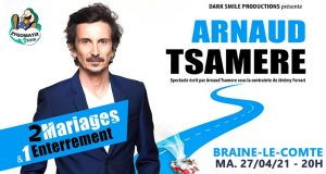 ARNAUD TSAMERE – 2 Mariages & 1 Enterrement – 27/04/2021 à 20h00